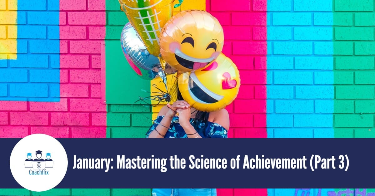 January: Mastering the Science of Achievement - Part 3