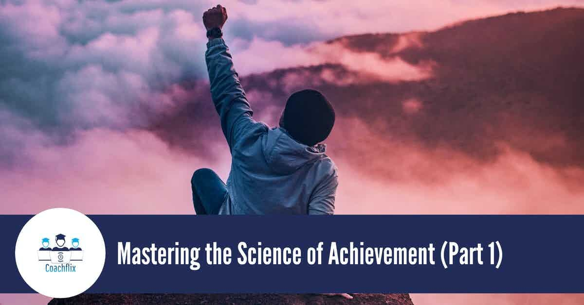 November: Mastering the Science of Achievement (Part 1)
