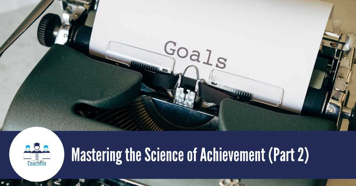 December: Mastering the Science of Achievement (Part 2)